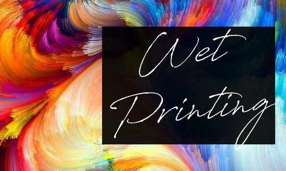 Wet Printing